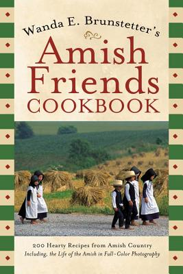 Amish Friends Cookbook - Brunstetter, Wanda E
