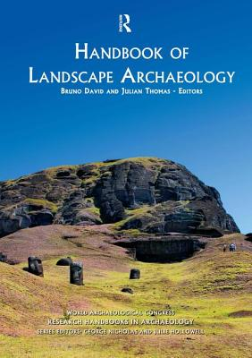 Handbook of Landscape Archaeology - David, Bruno (Editor), and Thomas, Julian, Professor (Editor)