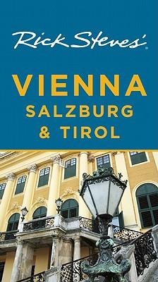 Rick Steves' Vienna, Salzburg, & Tirol - Steves, Rick