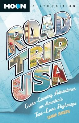 Road Trip USA: Cross-Country Adventures on America's Two-Lane Highways - Jensen, Jamie