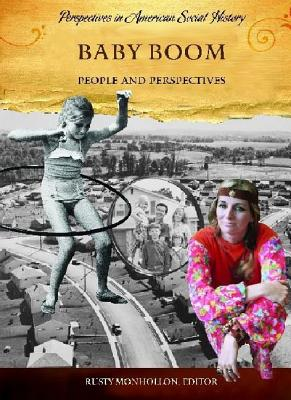 Baby Boom: People and Perspectives - Monhollon, Rusty (Editor)