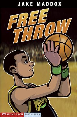Free Throw - Maddox, Jake, and Kreie, Chris, and Suen, Anastasia (Text by), and Evenson, Mary (Consultant editor)