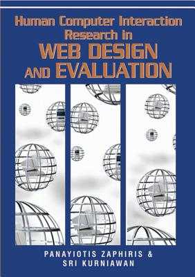 Human Computer Interaction Research in Web Design and Evaluation - Zaphiris, Panayiotis (Editor), and Kurniawan, Sri (Editor)
