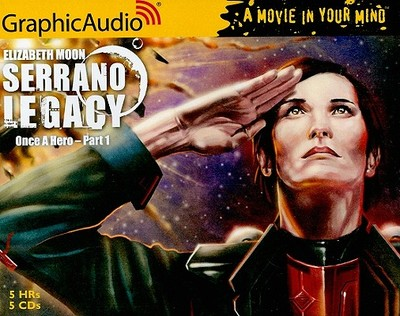 Serrano Legacy: Once a Hero, Part 1 - Moon, Elizabeth, and Savard, Nanette (Director), and Demery, Elisabeth (Read by)