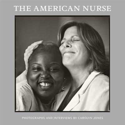 The American Nurse - Jones, Carolyn