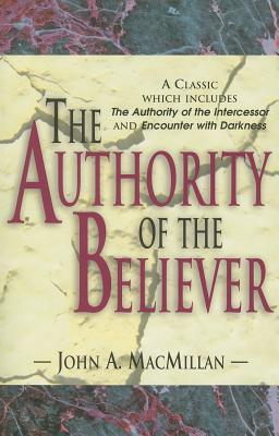 The Authority of the Believer - MacMillan, John A