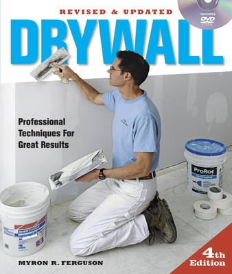 Drywall: Professional Techniques for Great Results - Ferguson, Myron R.