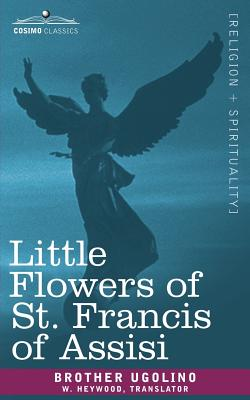 Little Flowers of St. Francis of Assisi - Saint Francis of Assisi, Francis Of Assisi
