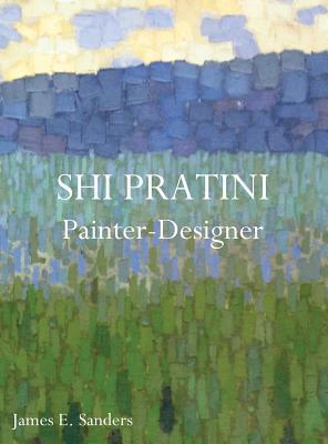 Shi Pratini - Painter, Designer - Sanders, James (Compiled by)