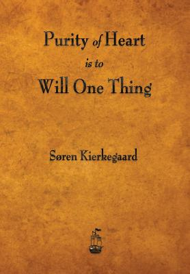 Purity of Heart Is to Will One Thing - Kierkegaard, Soren, and Steere, Douglas V (Translated by)