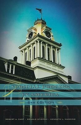 Judicial Process in America - Carp, Robert A, and Stidham, Ronald, and Manning, Kenneth L