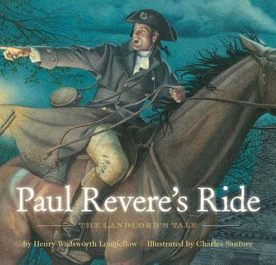 Paul Revere's Ride - Longfellow, Henry Wadsworth, and Encarnacion, Elizabeth (Editor)