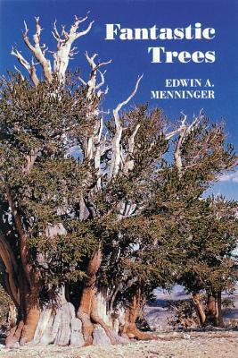 Fantastic Trees - Menninger, Edwin A
