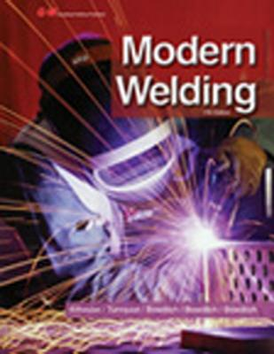 Modern Welding - Althouse, Andrew D, and Turnquist, Carl H, and Bowditch, William A