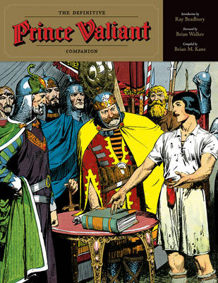 The Definitive Prince Valiant Companion - Kane, Brian, and Walker, Brian (Foreword by), and Bradbury, Ray (Introduction by)
