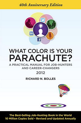 What Color Is Your Parachute?: A Practical Manual for Job-Hunters and Career-Changers - Bolles, Richard Nelson