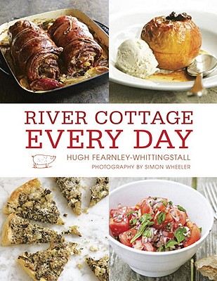 River Cottage Every Day - Fearnley-Whittingstall, Hugh, and Wheeler, Simon (Photographer)