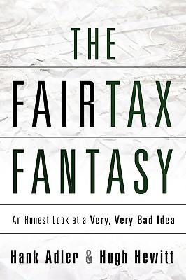The Fairtax Fantasy - Adler, Hank, and Hewitt, Hugh