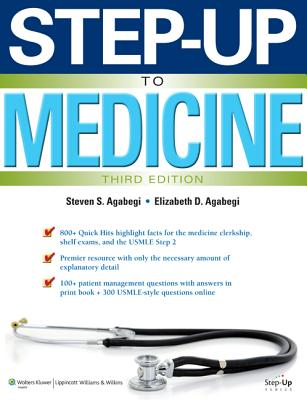 Step-Up to Medicine - Agabegi, Steven S, MD, and Agabegi, Elizabeth D, MD, and Ring, Adam C (Contributions by)