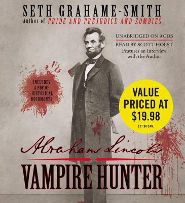 Abraham Lincoln: Vampire Hunter - Grahame-Smith, Seth, and Holst, Scott (Read by)