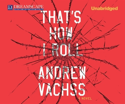 That's How I Roll - Vachss, Andrew H