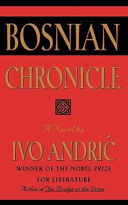 Bosnian Chronicle - Andric, Ivo, and Andric