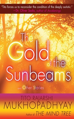 The Gold of the Sunbeams: And Other Stories - Mukhopadhyay, Tito Rajarshi, and Mukhopadhyay, Soma (Introduction by)