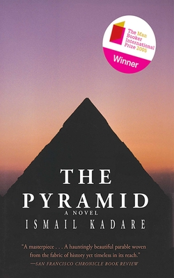 The Pyramid - Kadare, Ismail, and Bellos, David (Translated by)