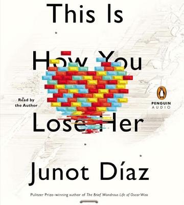 This Is How You Lose Her - Diaz, Junot (Read by)