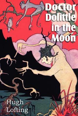 Doctor Dolittle in the Moon - Lofting, Hugh