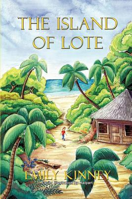 The Island of Lote - Kinney, Emily