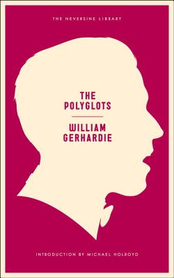 The Polyglots - Gerhardie, William, and Holroyd, Michael (Introduction by)
