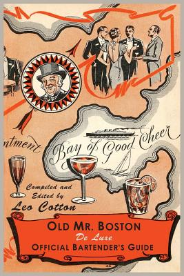 Old Mr. Boston Deluxe Official Bartender's Guide - Cotton, Leo, and Boston, MR