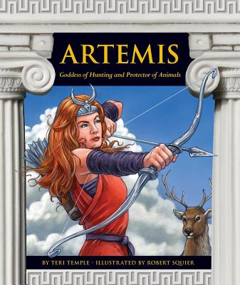 Artemis: Goddess of Hunting and Protector of Animals - Temple, Teri