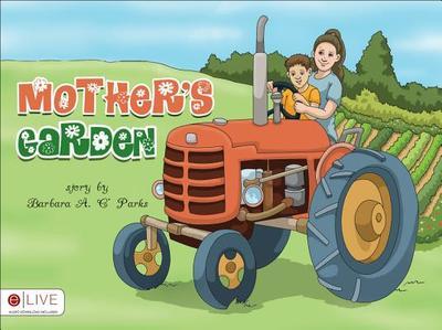 Mother's Garden - Parks, Barbara A C'
