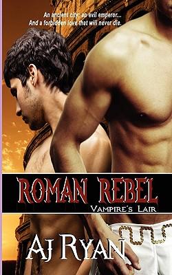 Roman Rebel - Ryan, A J, and Morgan, Gwynn (Editor)