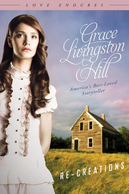 Re-Creations - Hill, Grace L