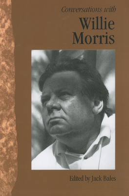 Conversations with Willie Morris - Morris, Willie, and Bales, Jack (Editor)