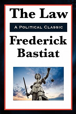 The Law - Bastiat, Frederic
