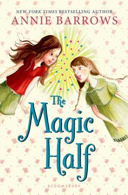 The Magic Half - Barrows, Annie