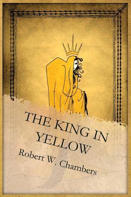 The King in Yellow - Chambers, Robert W.