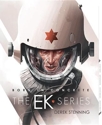 Born in Concrete: The EK Series -