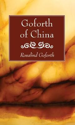 Goforth of China - Goforth, Rosalind