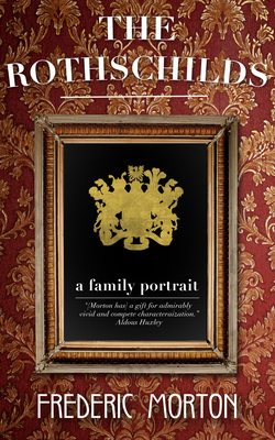 The Rothschilds: A Family Portrait - Morton, Frederic