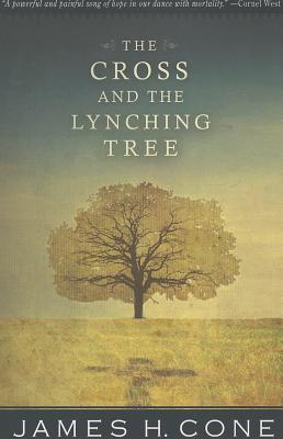 The Cross and the Lynching Tree - Cone, James H