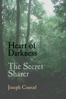 Heart of Darkness and the Secret Sharer - Conrad, Joseph