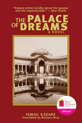 The Palace of Dreams - Kadare, Ismail