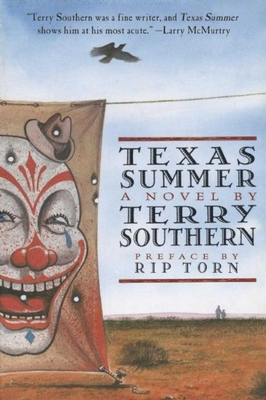 Texas Summer - Southern, Terry, and Torn, Rip (Preface by)