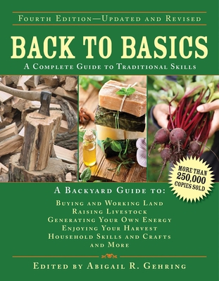 Back to Basics: A Complete Guide to Traditional Skills - Gehring, Abigail R. (Editor)