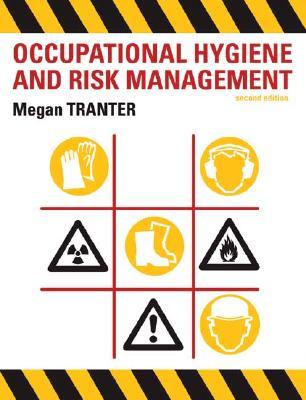 Occupational Hygiene and Risk Management - Tranter, Megan